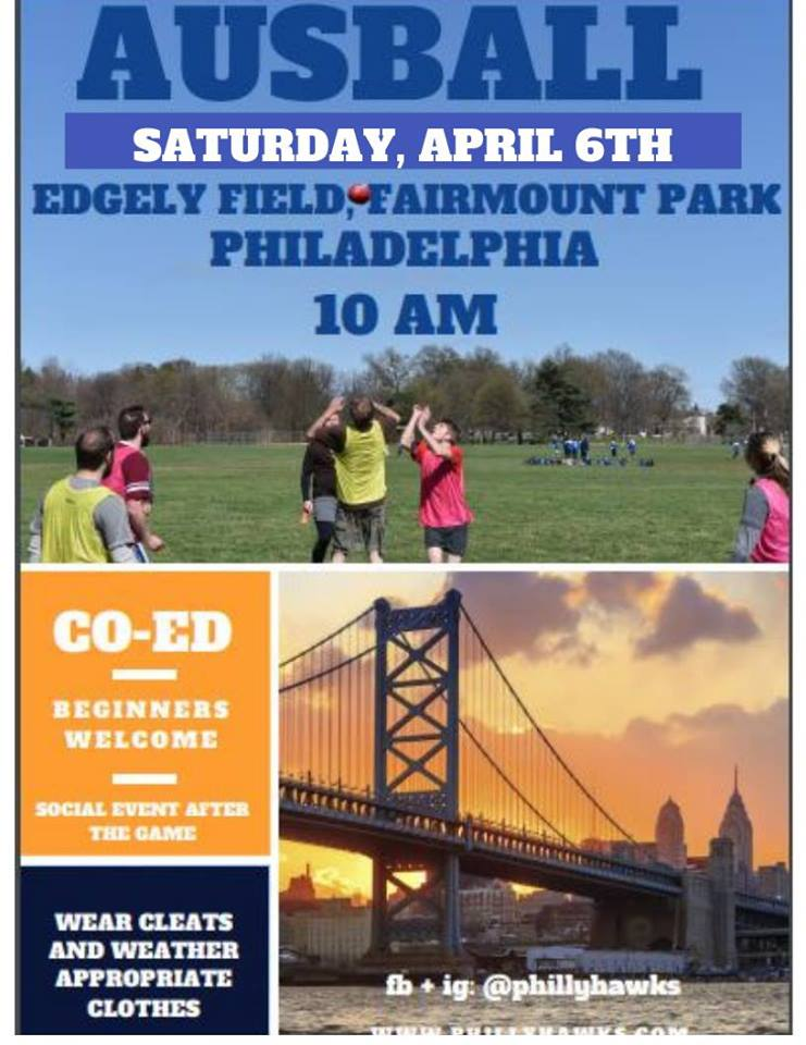 Ausball, Saturday April 6th 2019. Edgely Field, Fairmount Park, 10am start